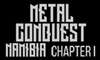 Metal Conquest Namibia Chapter 1